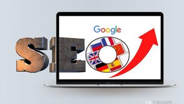 Колко е важен добре направеният чуждоезиков превод за оптимизацията на уеб сайт за Google?